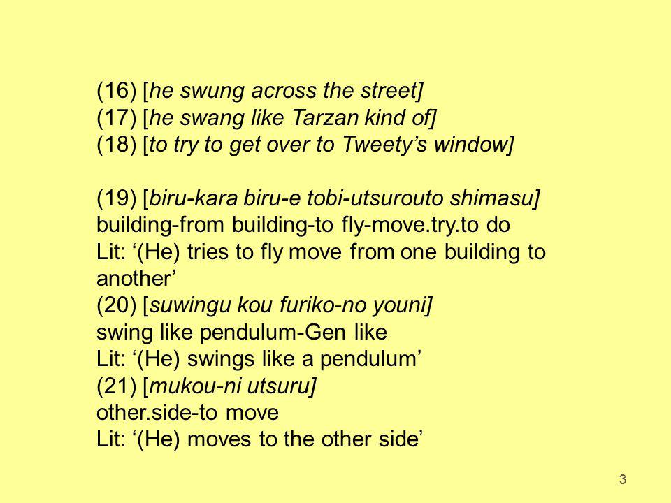 (16) [he swung across the street]